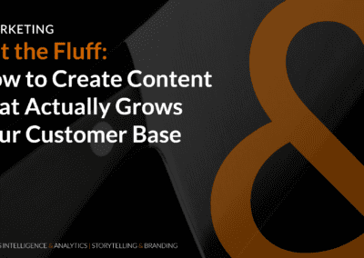 Cut the Fluff: How to Create Content That Actually Grows Your Customer Base
