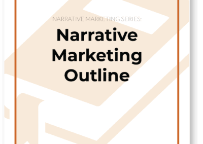 Tell Your Story: Narrative Marketing Outline